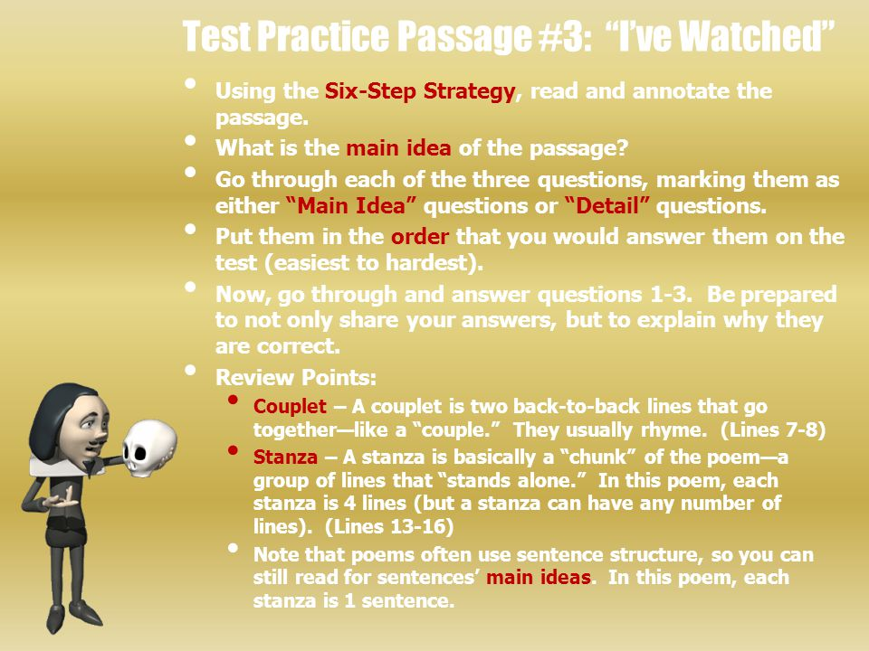 """Test Practice Passage #3: """"I've Watched"""" Using the Six-Step Strategy, read and annotate the passage. What is the main idea of the passage? Go through"""