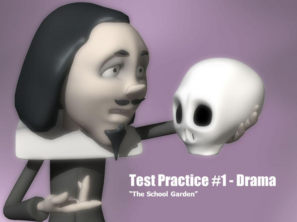 "Test Practice #1 - Drama ""The School Garden"""