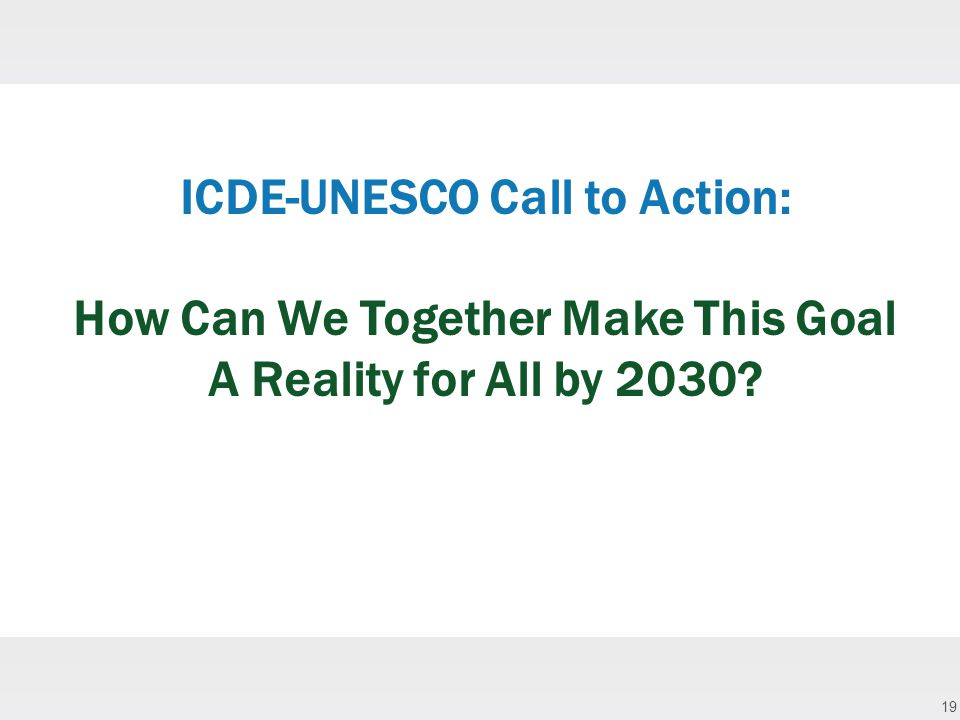 19 ICDE-UNESCO Call to Action: How Can We Together Make This Goal A Reality for All by 2030