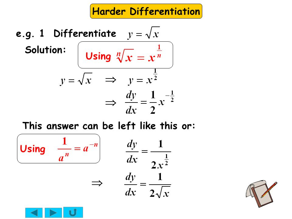 Harder Differentiation Solution: This answer can be left like this or: e.g. 1 Differentiate Using
