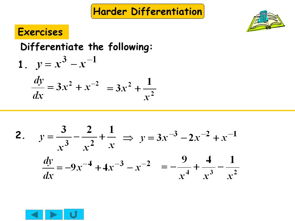 Harder Differentiation Exercises Differentiate the following: 1. 2.
