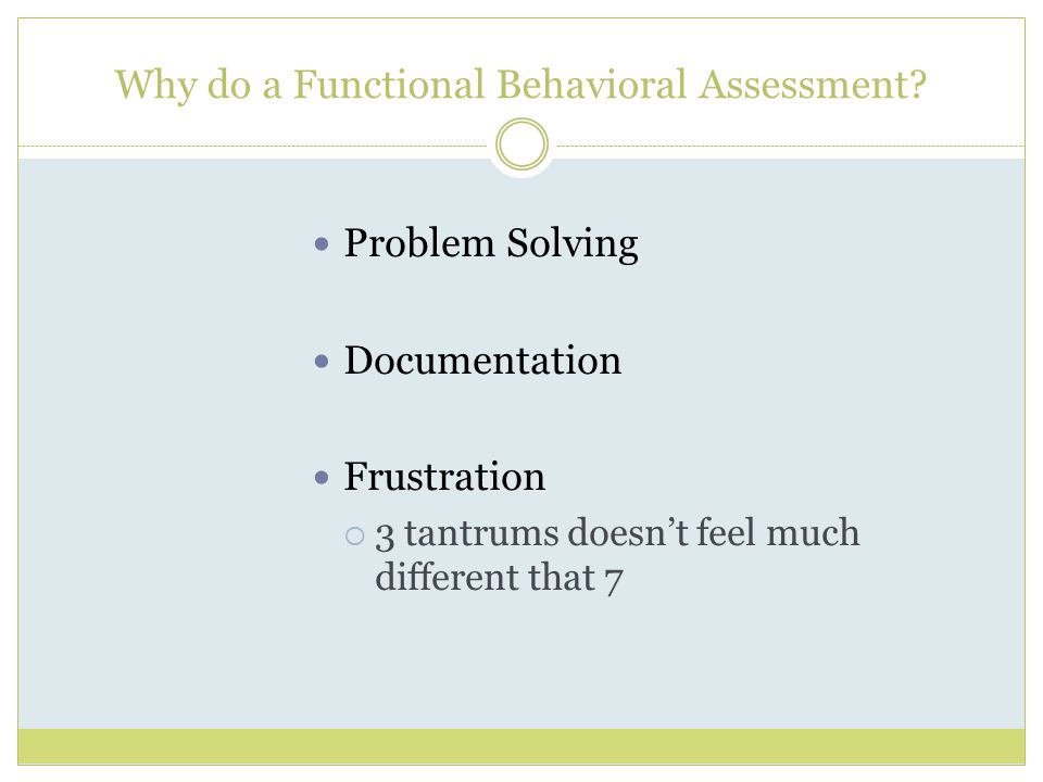Why do a Functional Behavioral Assessment.