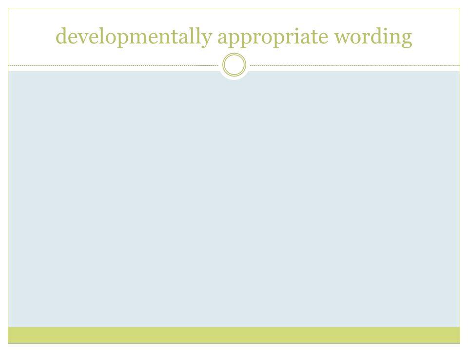 developmentally appropriate wording