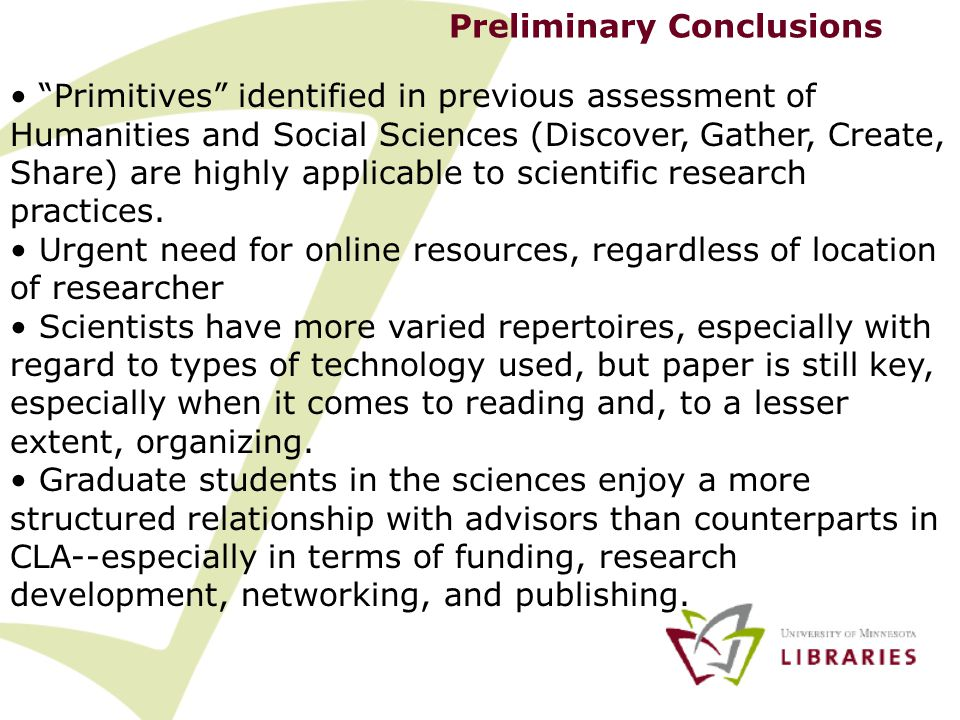 "Preliminary Conclusions ""Primitives"" identified in previous assessment of Humanities and Social Sciences (Discover, Gather, Create, Share) are highly"
