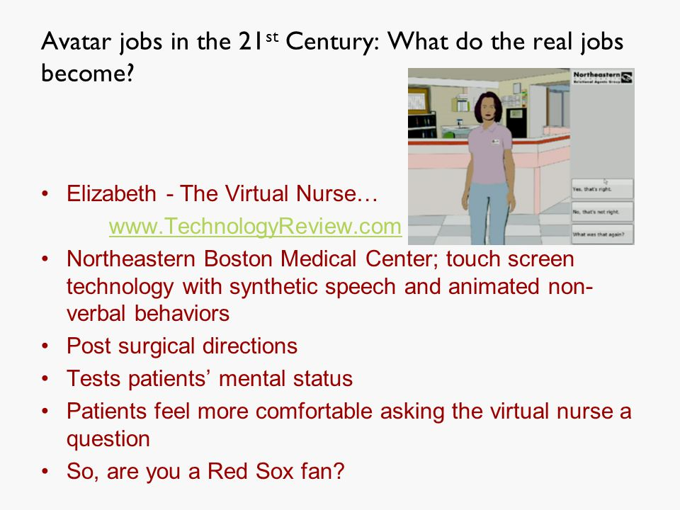 Avatar jobs in the 21 st Century: What do the real jobs become.