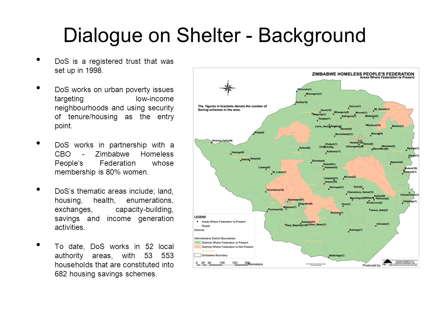 Dialogue on Shelter - Background DoS is a registered trust that was set up in 1998.