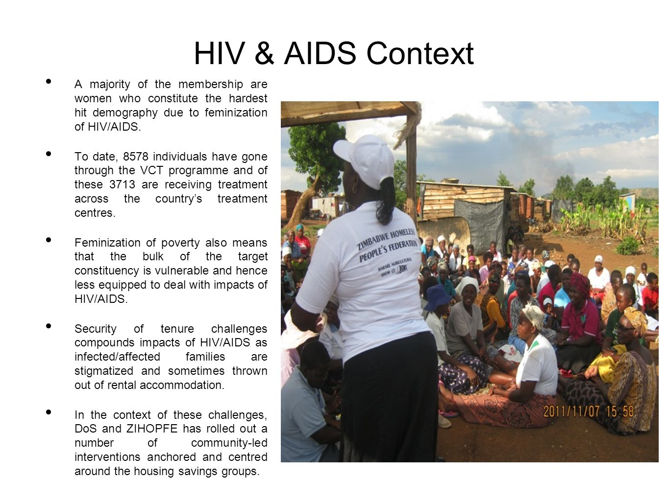 HIV & AIDS Context A majority of the membership are women who constitute the hardest hit demography due to feminization of HIV/AIDS. To date, 8578 ind