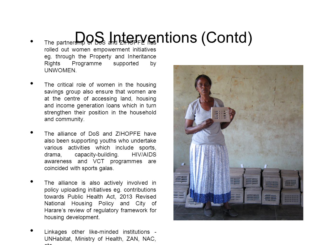 DoS Interventions (Contd) The partnership of DoS and ZIHOPFE has rolled out women empowerment initiatives eg.