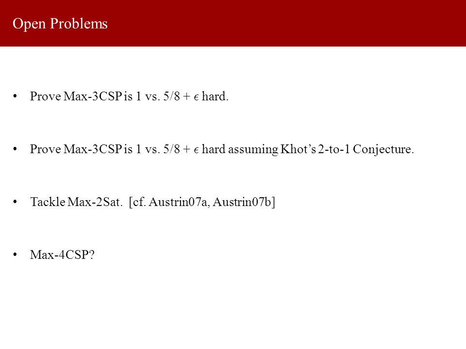 Prove Max-3CSP is 1 vs. 5/8 + ² hard. Prove Max-3CSP is 1 vs.
