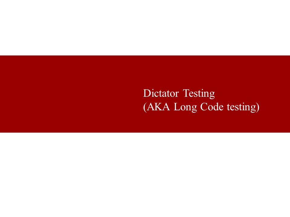 Dictator Testing (AKA Long Code testing)