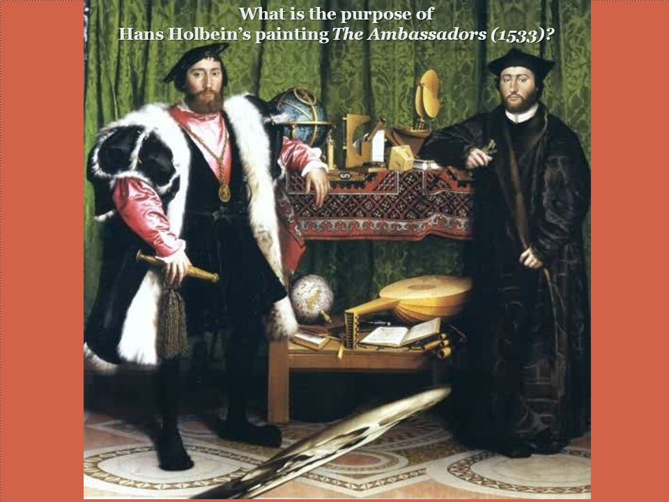 What is the purpose of Hans Holbein's painting The Ambassadors (1533)