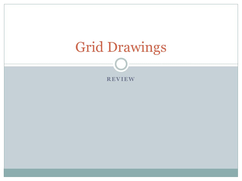 REVIEW Grid Drawings