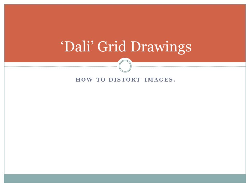 HOW TO DISTORT IMAGES. 'Dali' Grid Drawings