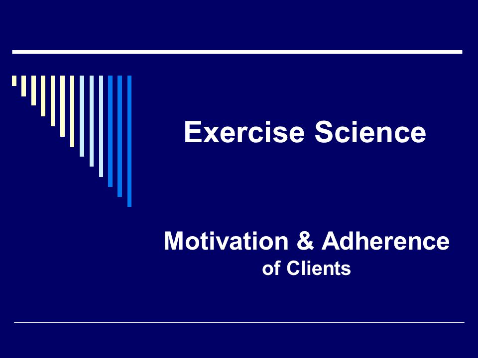 Exercise Science Motivation & Adherence of Clients