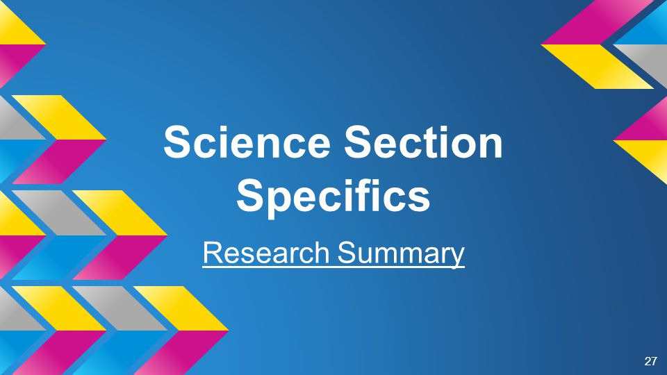 Science Section Specifics Research Summary 27