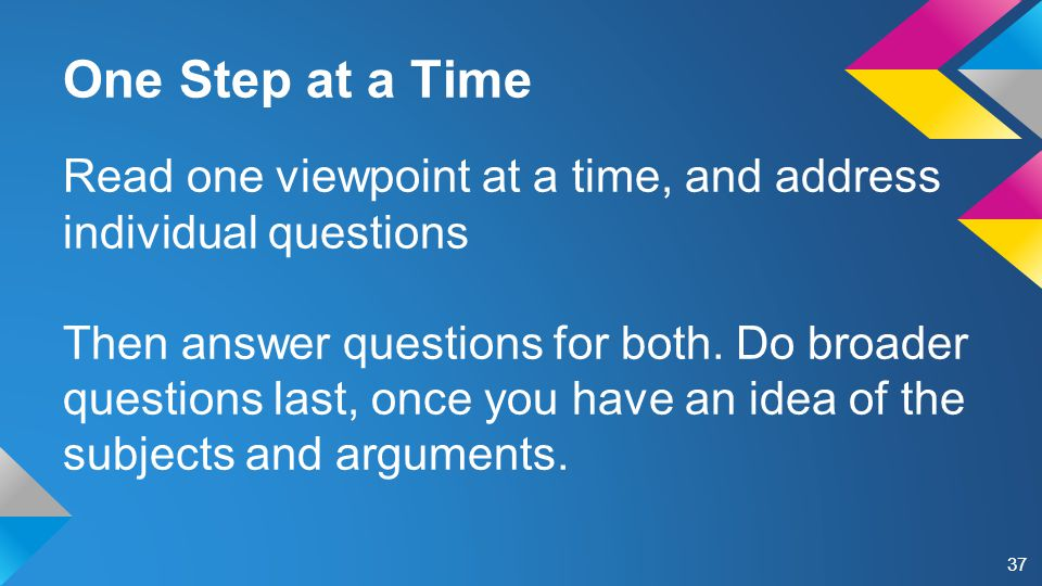 Read one viewpoint at a time, and address individual questions Then answer questions for both.