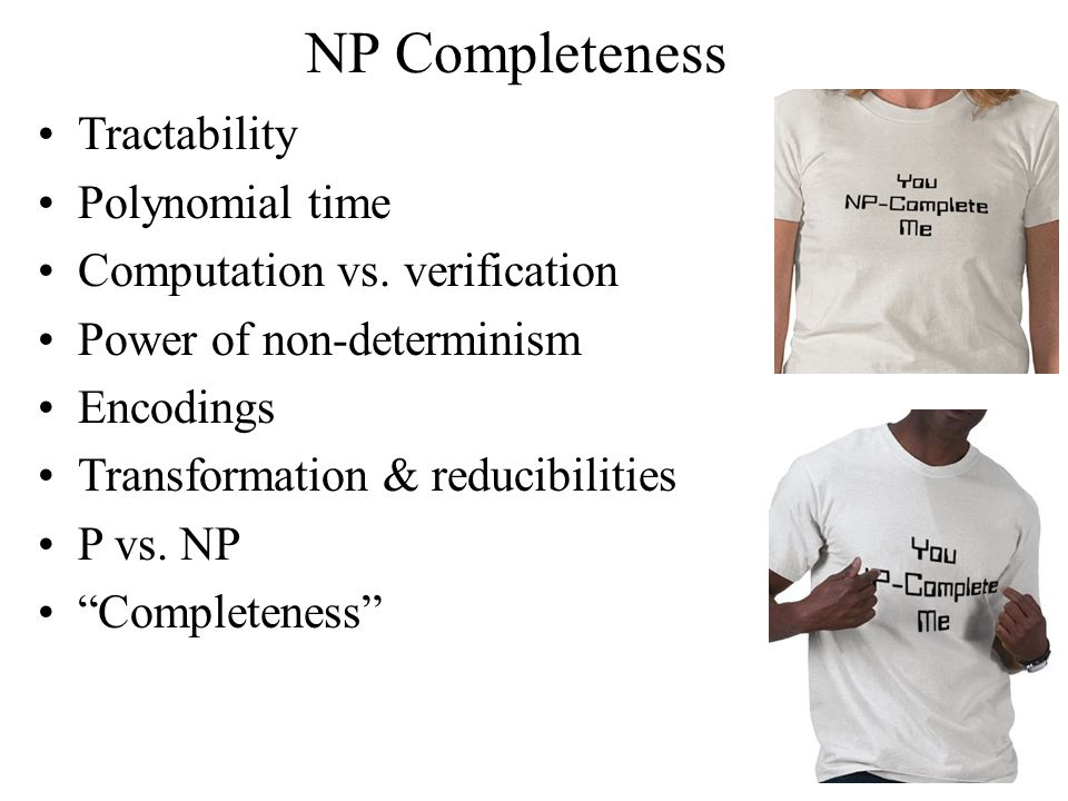 NP Completeness Tractability Polynomial time Computation vs.