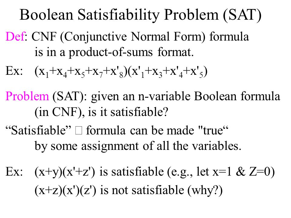 The Cook/Levin Theorem Theorem [Cook/Levin, 1971]: SAT is NP-complete.