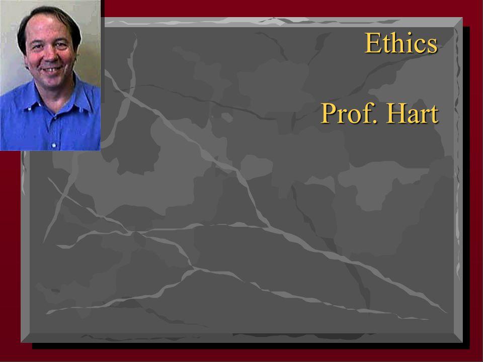 Ethics Prof. Hart
