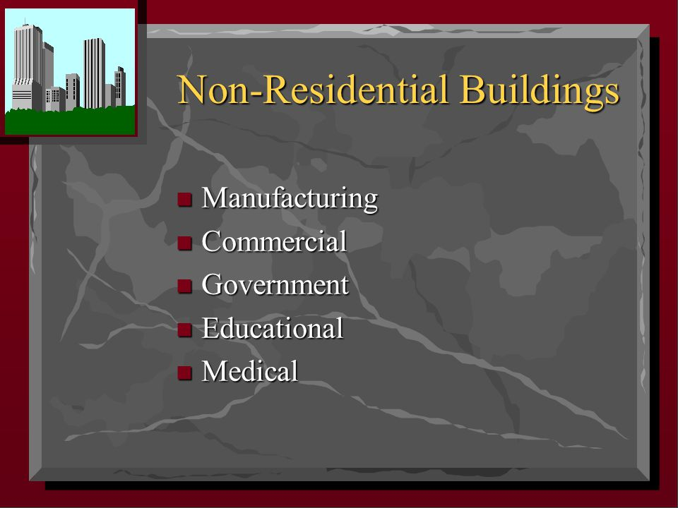 Non-Residential Buildings n Manufacturing n Commercial n Government n Educational n Medical