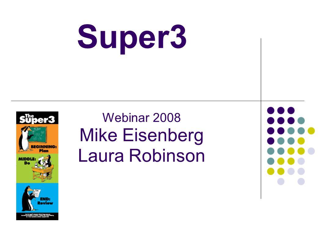 Super3 Webinar 2008 Mike Eisenberg Laura Robinson