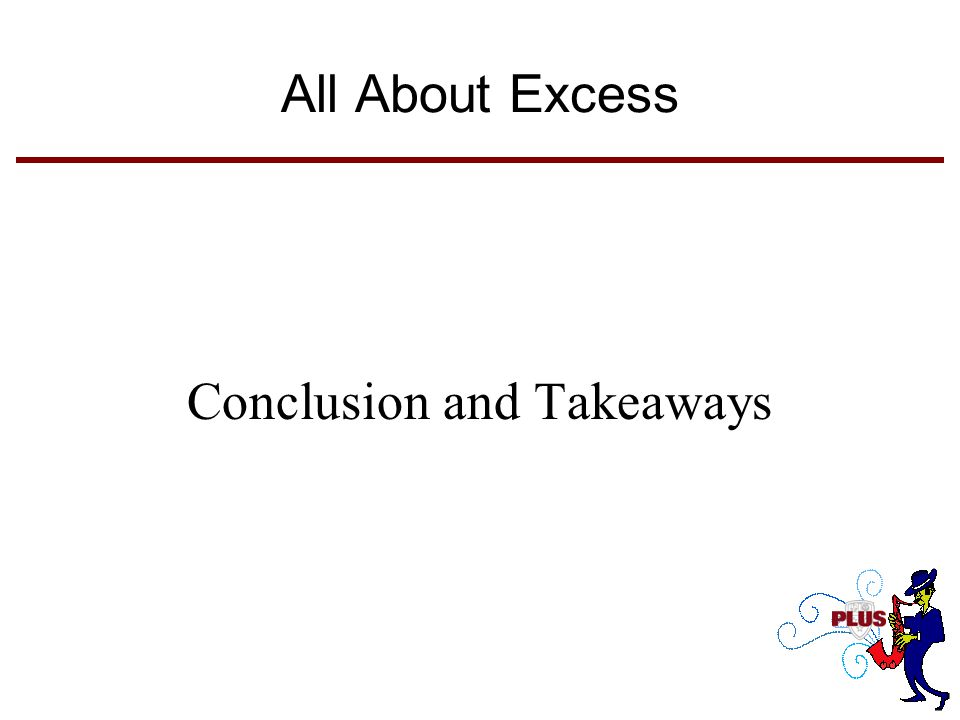 All About Excess Conclusion and Takeaways