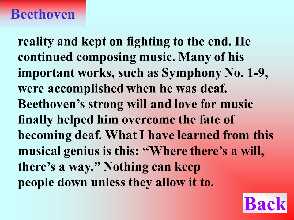 Beethoven Beethoven was one of the most important musicians in the 19th century.
