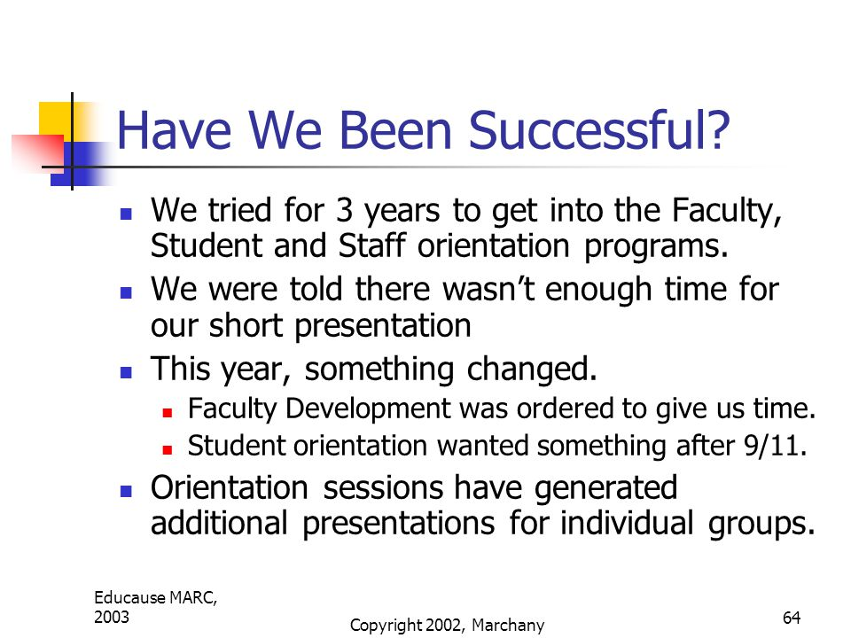 Educause MARC, 2003 Copyright 2002, Marchany 64 Have We Been Successful.