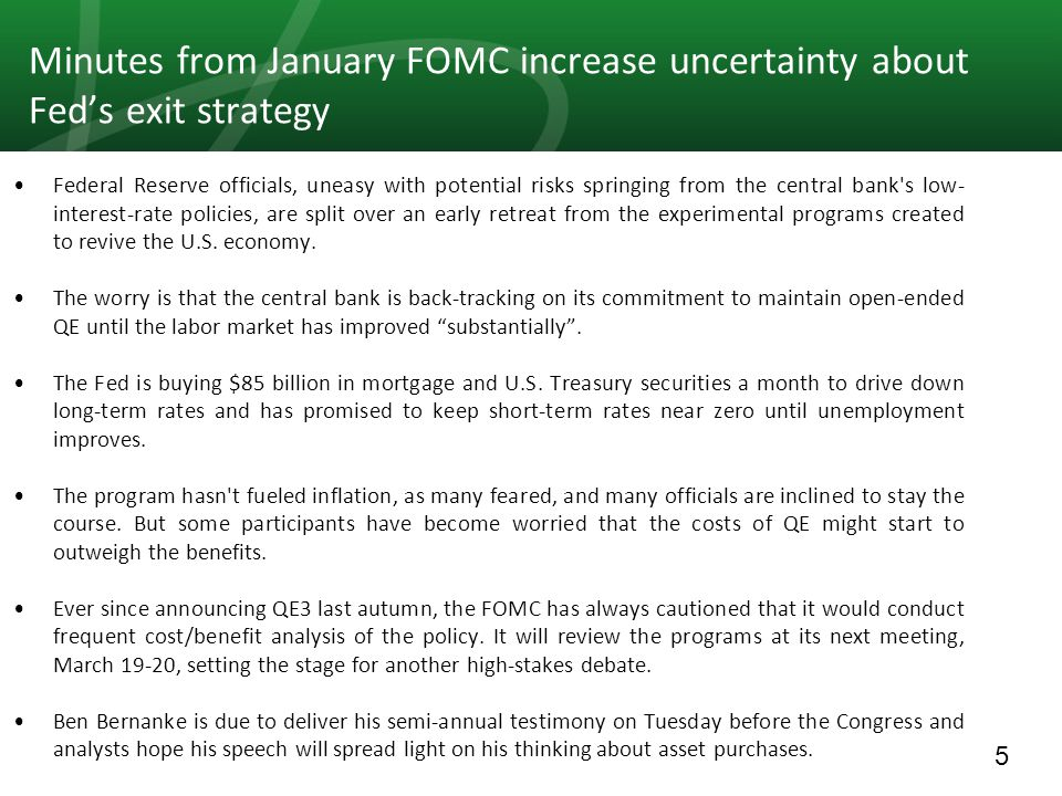 5 Minutes from January FOMC increase uncertainty about Fed's exit strategy Federal Reserve officials, uneasy with potential risks springing from the c