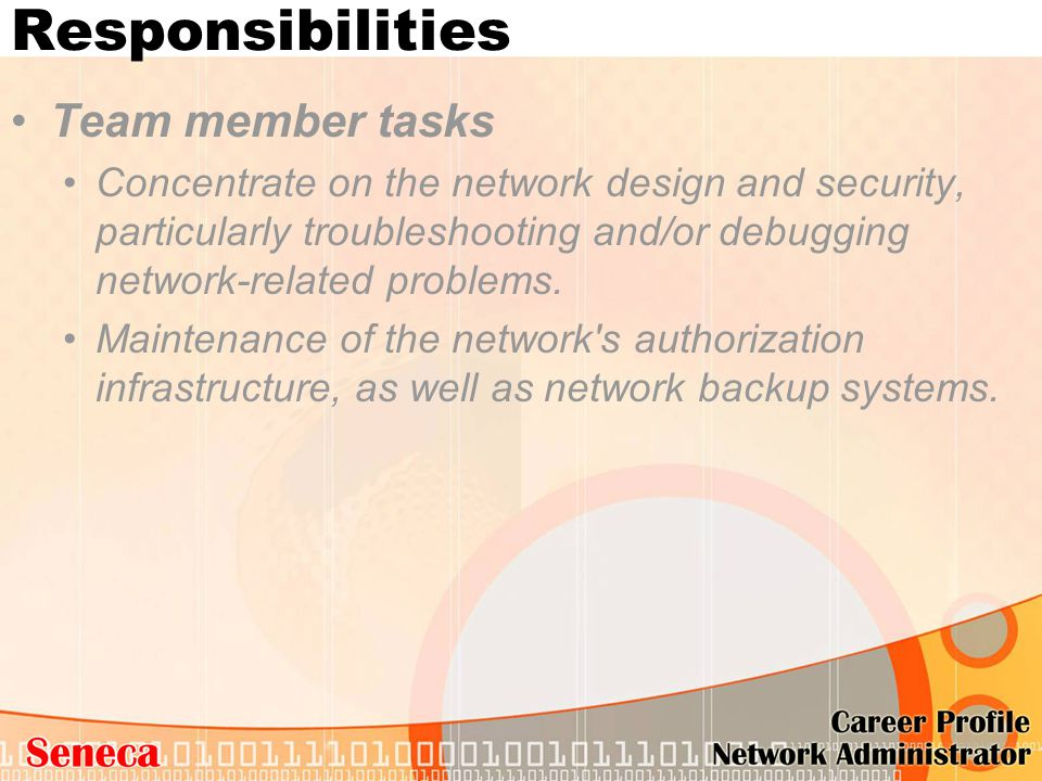 Responsibilities Team member tasks Concentrate on the network design and security, particularly troubleshooting and/or debugging network-related probl