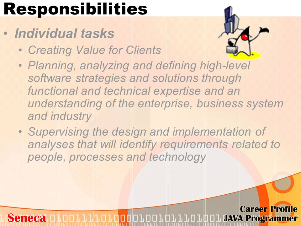 Responsibilities Individual tasks Creating Value for Clients Planning, analyzing and defining high-level software strategies and solutions through fun