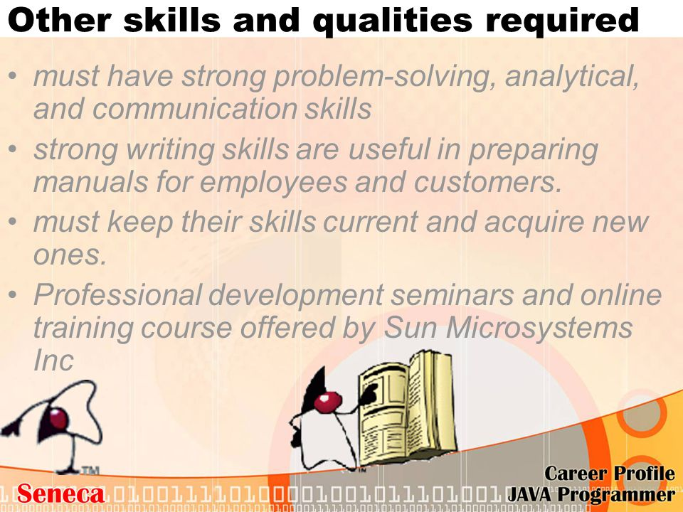 Other skills and qualities required must have strong problem-solving, analytical, and communication skills strong writing skills are useful in prepari