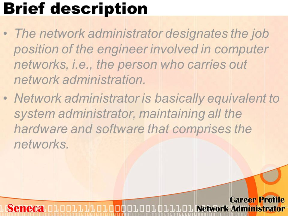 Brief description The network administrator designates the job position of the engineer involved in computer networks, i.e., the person who carries ou