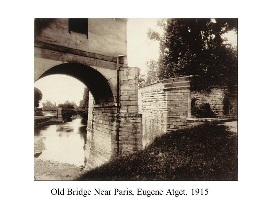 Old Bridge Near Paris, Eugene Atget, 1915