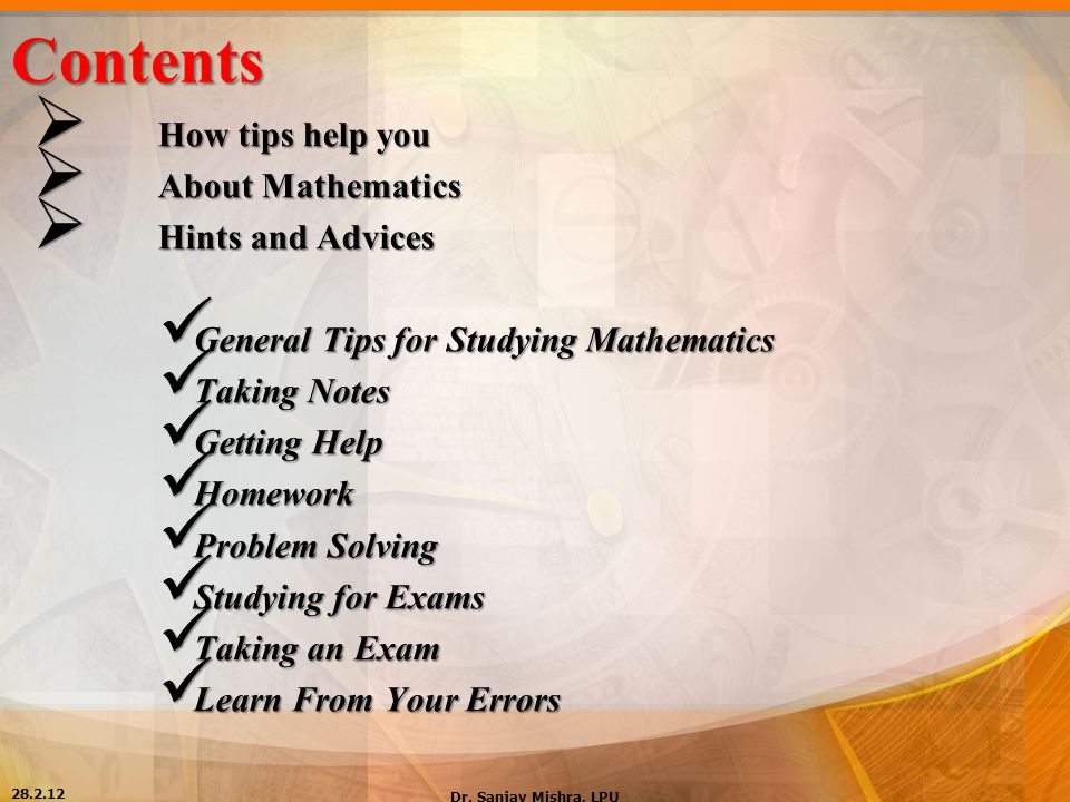Contents  How tips help you  About Mathematics  Hints and Advices General Tips for Studying Mathematics General Tips for Studying Mathematics Takin