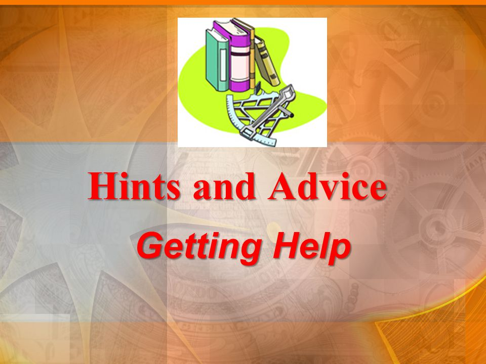 Hints and Advice Getting Help