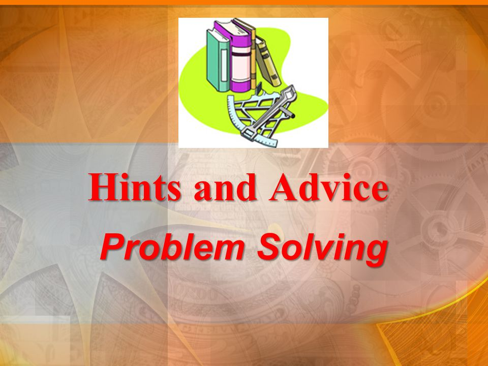 Hints and Advice Problem Solving