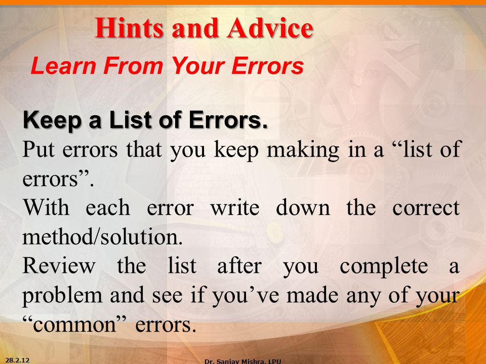 """Hints and Advice Learn From Your Errors Keep a List of Errors. Put errors that you keep making in a """"list of errors"""". With each error write down the c"""