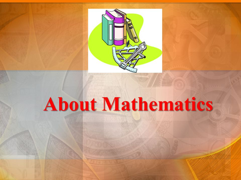 About Mathematics