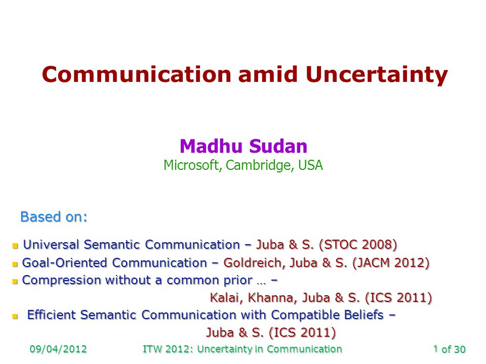 of 30 Back to meaning 09/04/2012ITW 2012: Uncertainty in Communication22