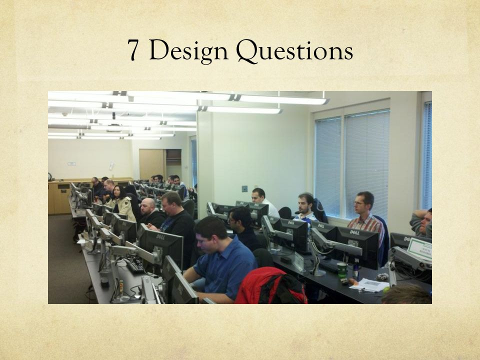 7 Design Questions