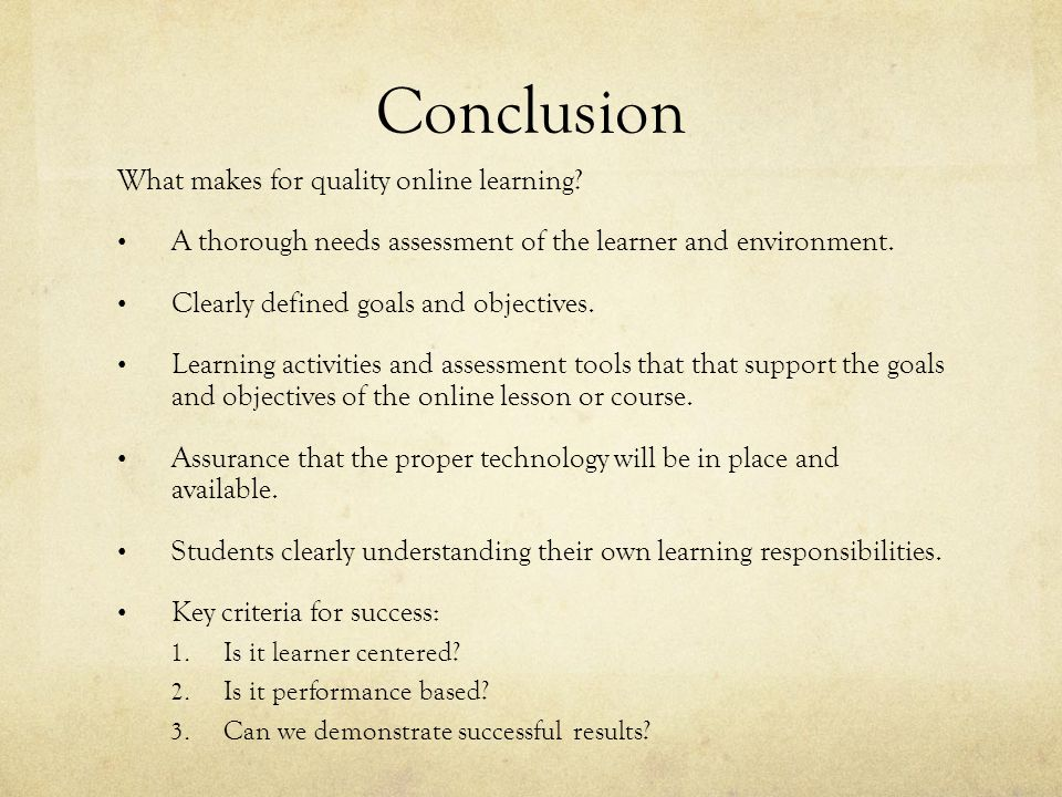 Conclusion What makes for quality online learning.