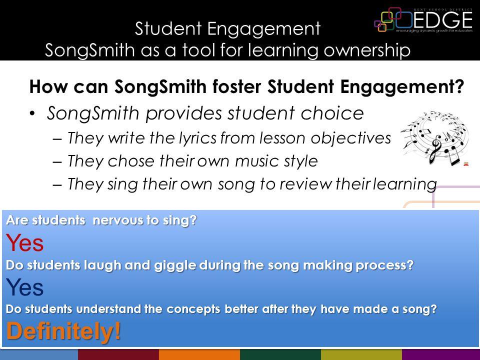 Student Engagement SongSmith as a tool for learning ownership (see below in notes) How can SongSmith foster Student Engagement.