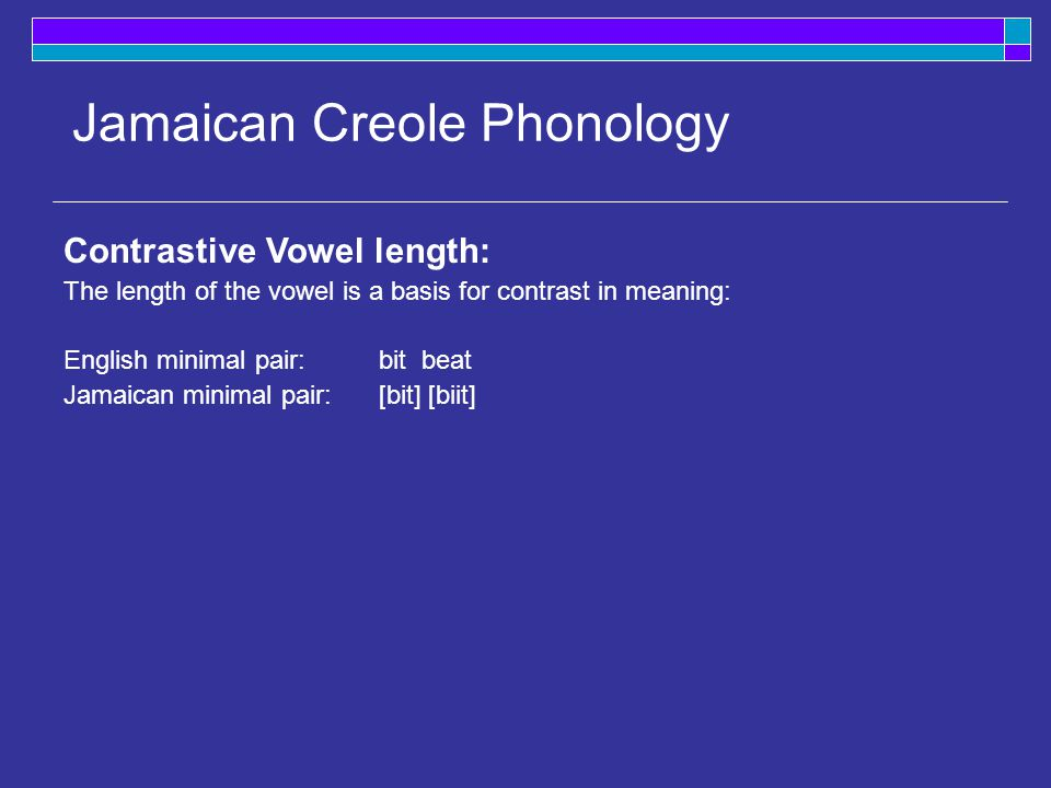 Jamaican Creole Semantics, cont. Semantic changes, cont.: 3. Elevation: word takes on more positive, grander connotations e.g. MidE chivalrous-- forme