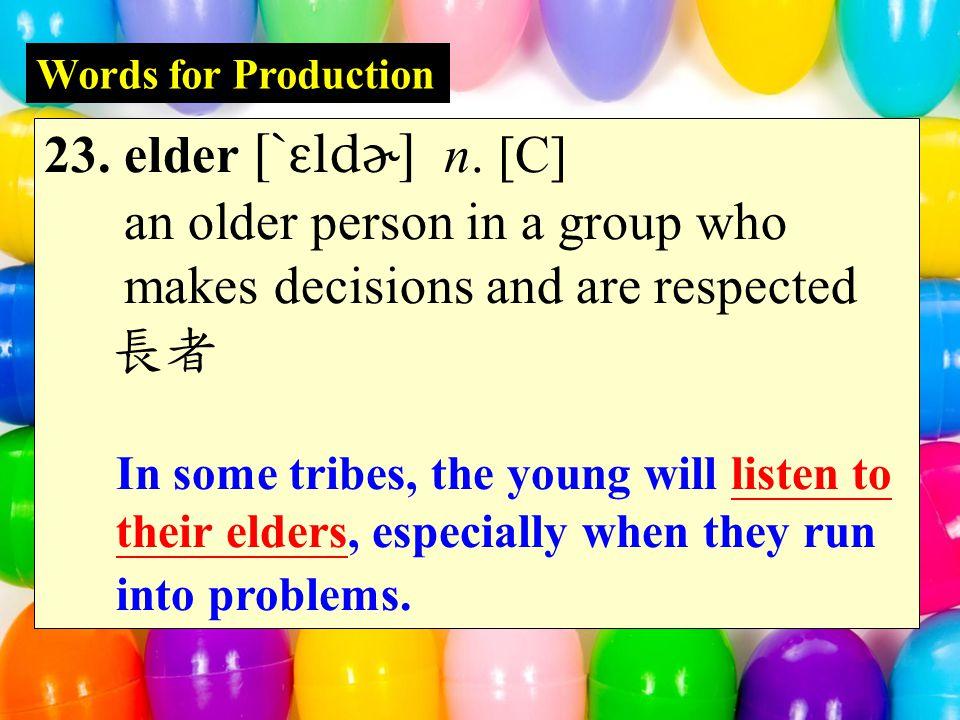 Words for Production 23. elder  n.