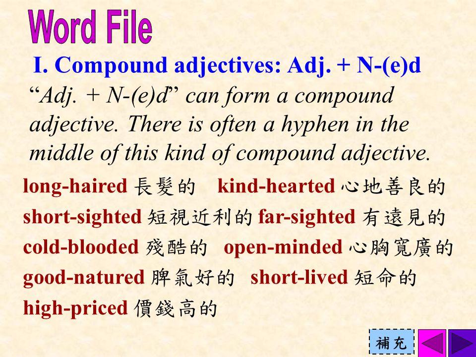 I. Compound adjectives: Adj. + N-(e)d Adj. + N-(e)d can form a compound adjective.