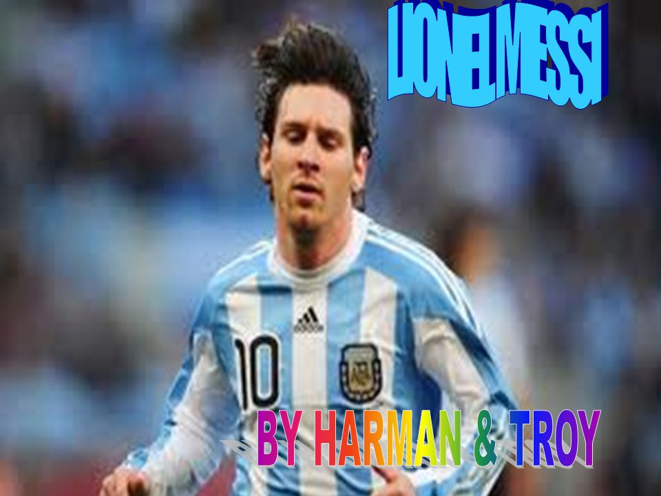 LIONEL MESSI  Lionel Messi a soccer player.He is the worlds best soccer player.