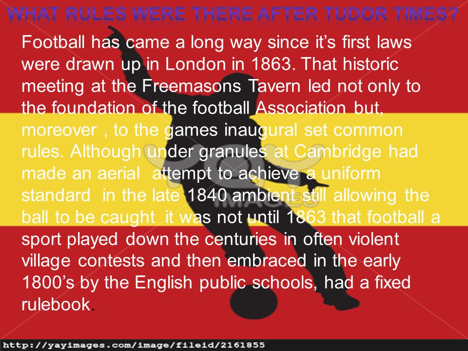 Football has came a long way since it's first laws were drawn up in London in 1863.