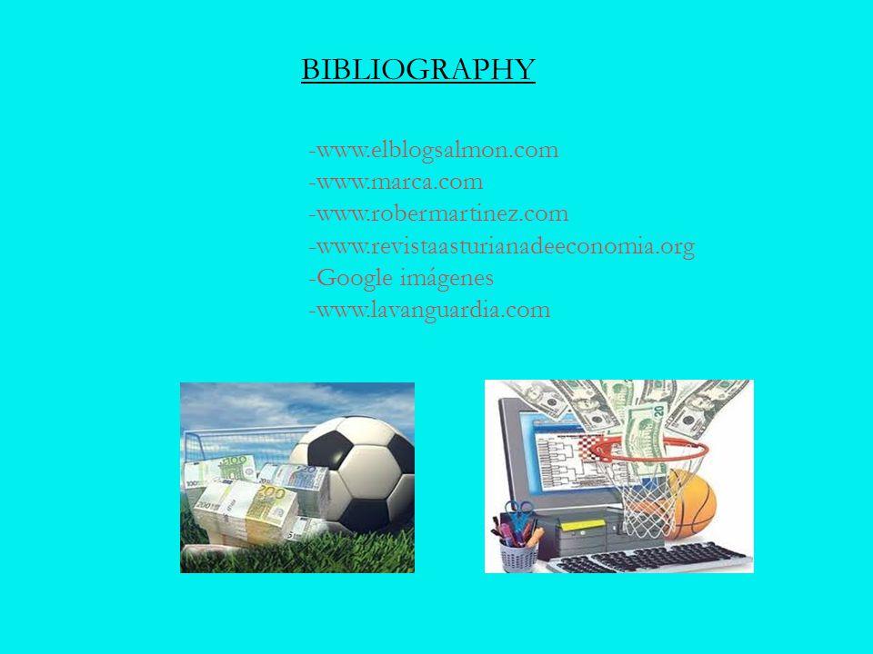 -www.elblogsalmon.com -www.marca.com -www.robermartinez.com -www.revistaasturianadeeconomia.org -Google imágenes -www.lavanguardia.com BIBLIOGRAPHY