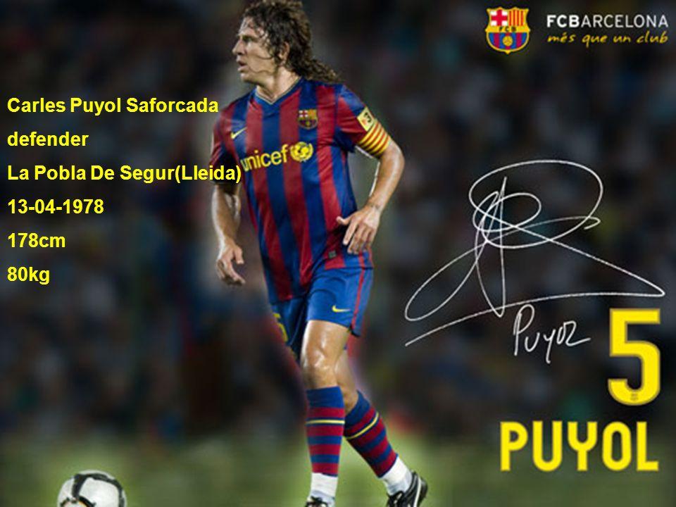 Carles Puyol Saforcada defender La Pobla De Segur(Lleida) 13-04-1978 178cm 80kg